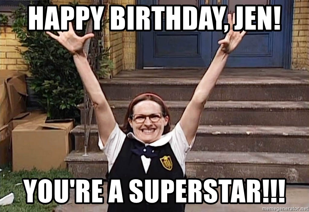 64749743 happy birthday, jen! you're a superstar!!! mary catherine