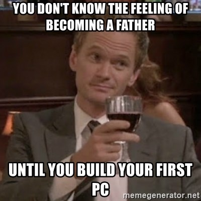 YOU DON'T KNOW THE FEELING OF BECOMING A FATHER UNTIL YOU BUILD YOUR