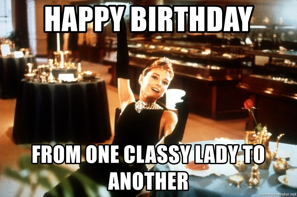Happy Birthday From One Classy Lady To Another Audrey Hepburn