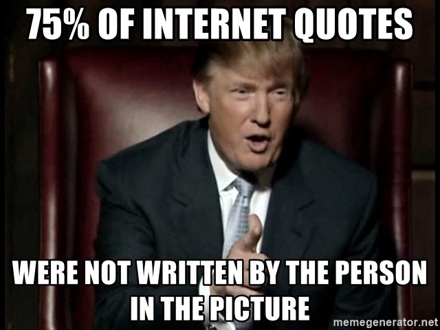 Donald Trump - 75% of Internet Quotes Were not written by the person in the picture
