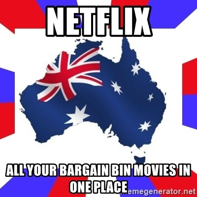 netflix all your bargain bin movies in one place - australia
