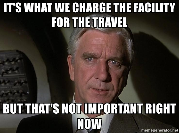 Leslie Nielsen Shirley - It's what we charge the facility for the travel but that's not important right now