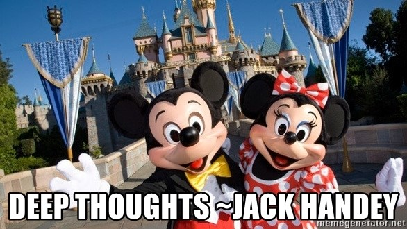 Deep Thoughts Jack Handey Disneyland Mickey And Minnie Meme