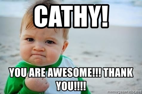 fist pump baby - Cathy!  You are awesome!!! Thank you!!!!