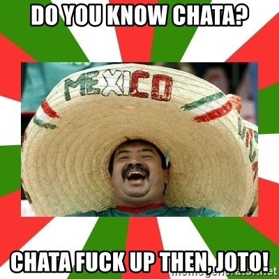 Do you know Chata?