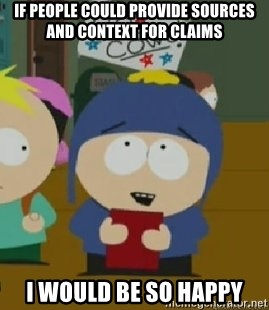 Craig would be so happy - if people could provide sources and context for claims I would be so happy