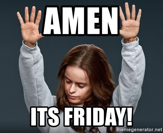 Funny Meme Its Friday : Amen its friday memes its.best of the funny meme