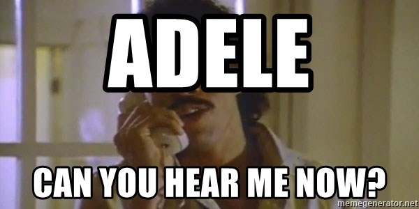 Adele Can You Hear Me Now Lionel Richie Hello Meme Generator