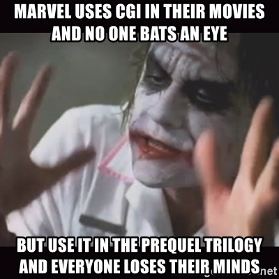 Marvel uses CGI in their movies and no one bats an eye but
