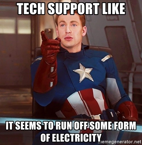 Tech Support Like It Seems To Run Off Some Form Of Electricity Captain America I Understood That Reference Meme Generator