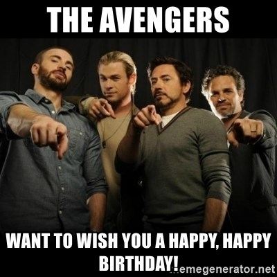 avengers pointing - THE AVENGERS WANT TO WISH YOU A HAPPY, HAPPY BIRTHDAY!