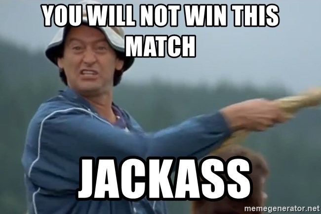 You Will Not Win This Match Jackass Happy Gilmore Jackass Meme