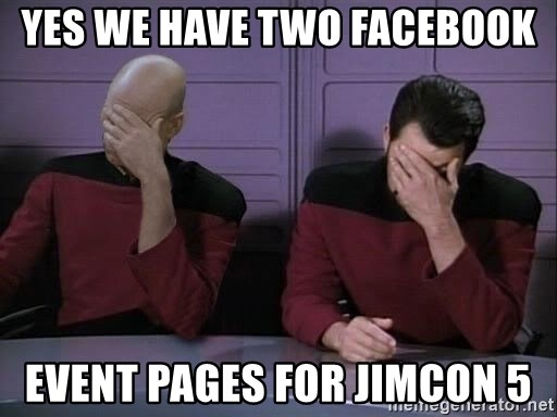 Picard-Riker Tag team - Yes we have two facebook event pages for JimCon 5