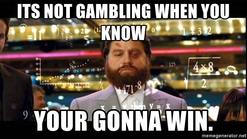 Zach Galifianakis numbers - Its not gambling when you know your gonna win.