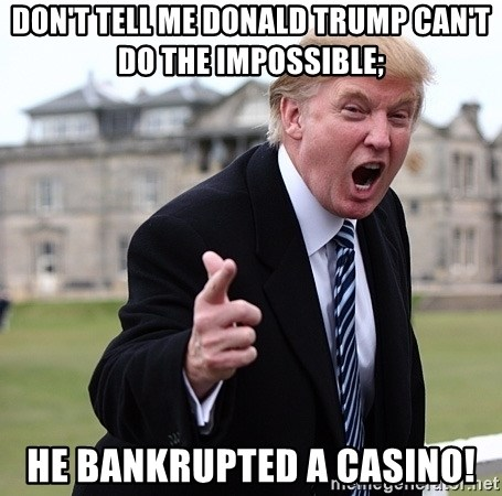 [Image: dont-tell-me-donald-trump-cant-do-the-im...casino.jpg]