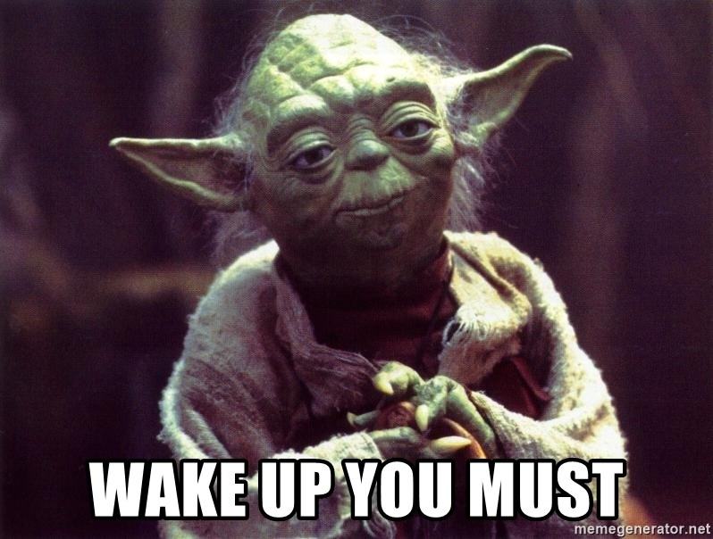 Image result for wake up yoda