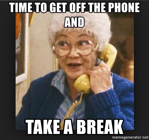 Golden girls old lady on phone funny - Time to get off the phone and take a break
