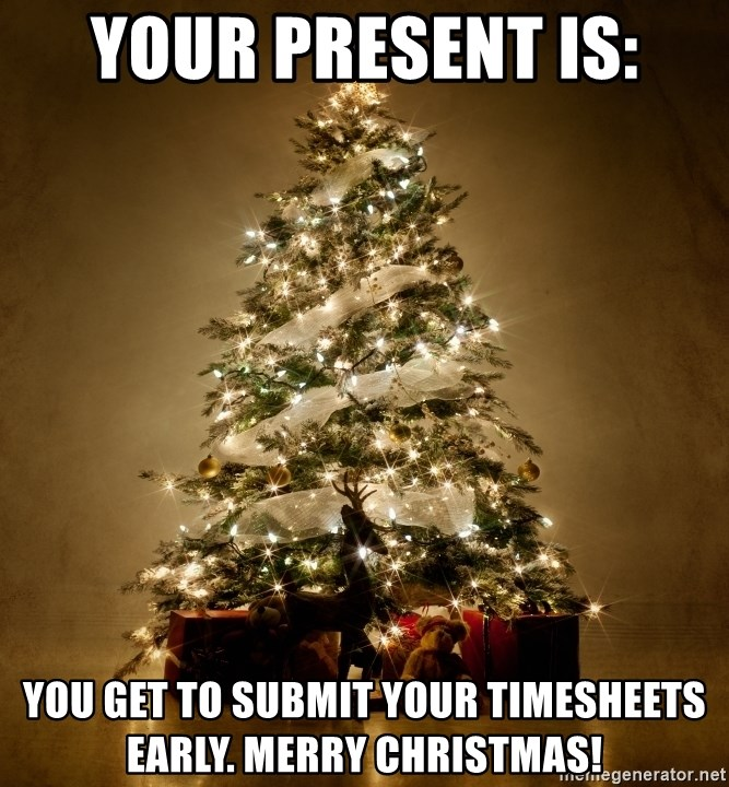 Your Present Is: You Get To Submit Your Timesheets Early