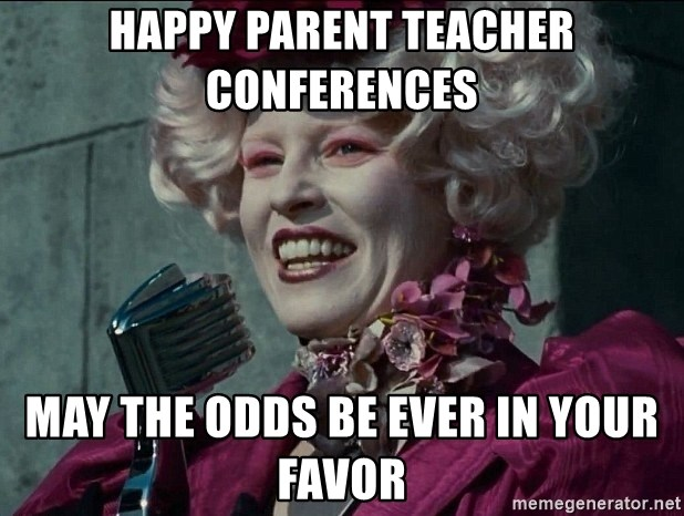 Effie Trinket :D - HAPPY PARENT TEACHER CONFERENCES MAY THE ODDS BE EVER IN YOUR FAVOR