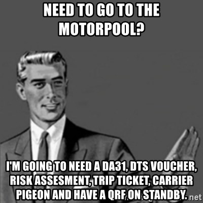 65628625 need to go to the motorpool? i'm going to need a da31, dts voucher