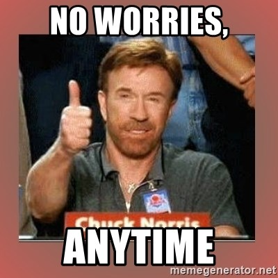 Chuck Norris Thumbs Up - no worries, anytime