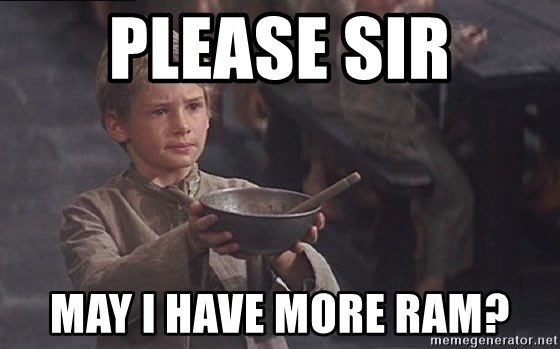 please sir may i have more ram olivertwist meme generator