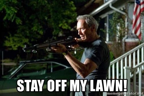stay off my lawn clint eastwood get off my lawn meme generator