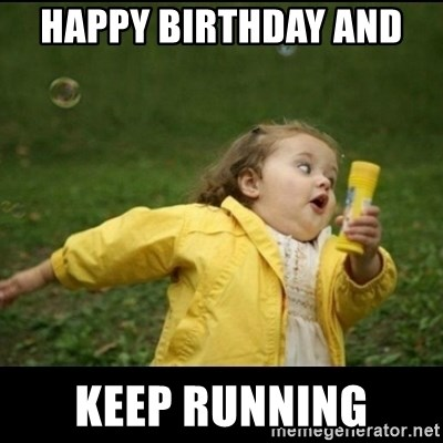Running girl - Happy birthday and  Keep running