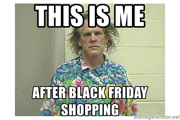 This Is Me After Black Friday Shopping Nick Nolte Meme Generator
