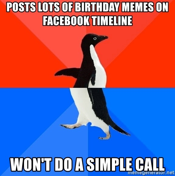 Posts Lots Of Birthday Memes On Facebook Timeline Wont Do A Simple Call