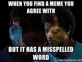Sad Michael Jackson Chair - When you find a meme you agree with but it has a misspelled word