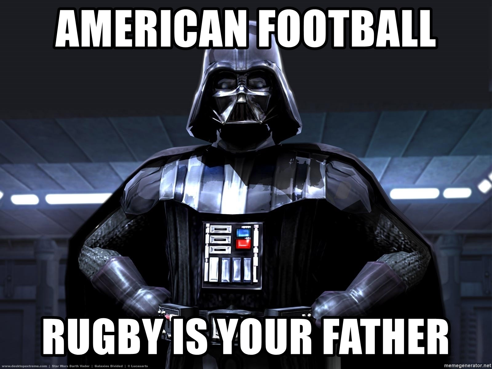 American Football Rugby Is Your Father Star Wars Darth Vader Meme Generator