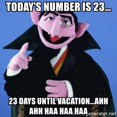 23 Days Until Vacation