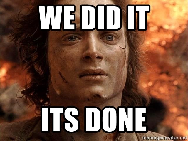 Frodo  - We did it its done