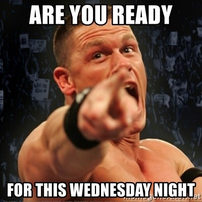 65922369 are you ready for this wednesday night informative john cena