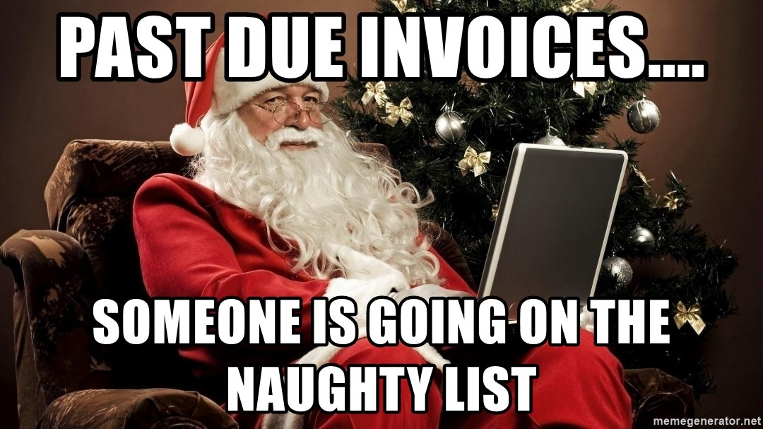 Past Due Invoices Someone Is Going On The Naughty List