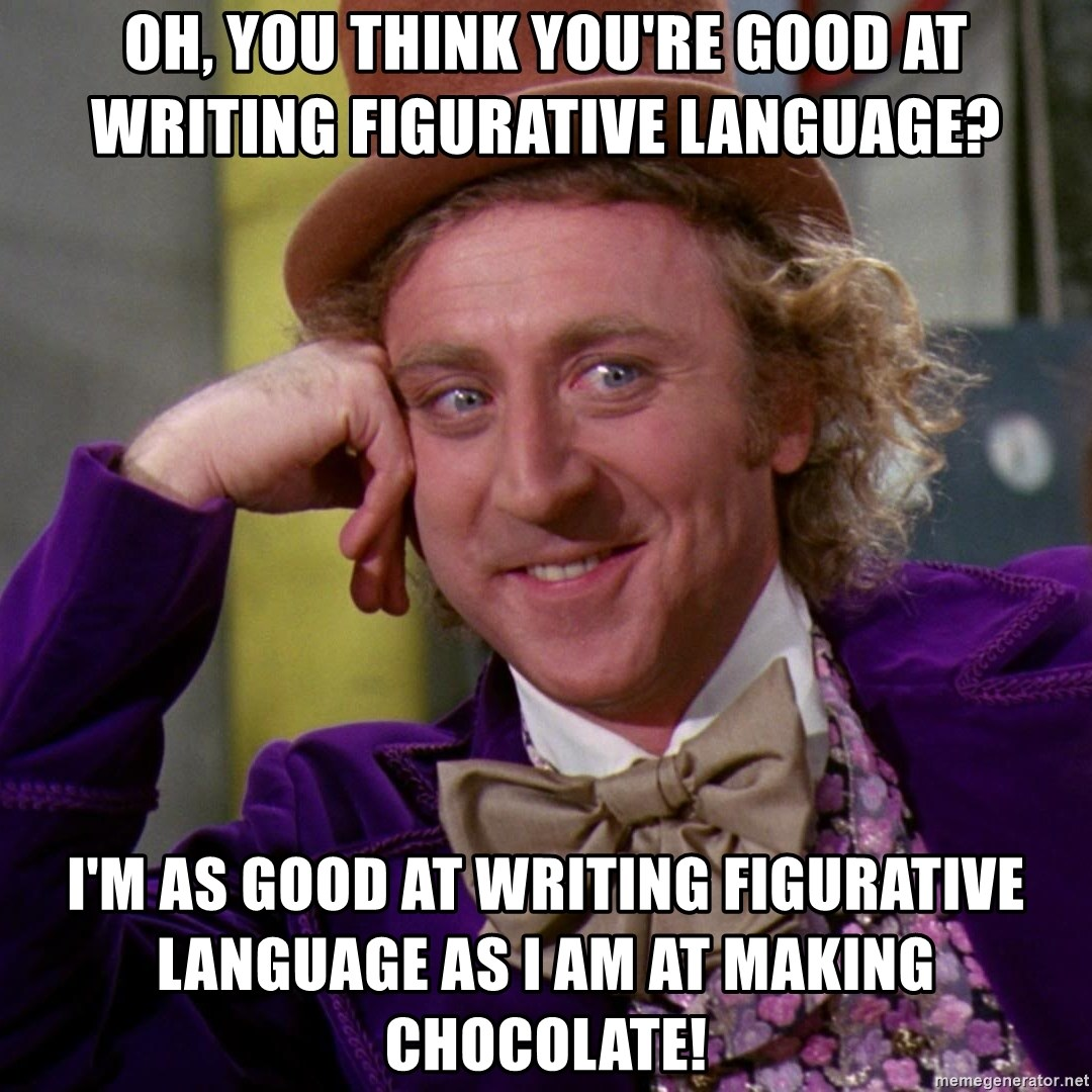 Oh You Think You Re Good At Writing Figurative Language I M As