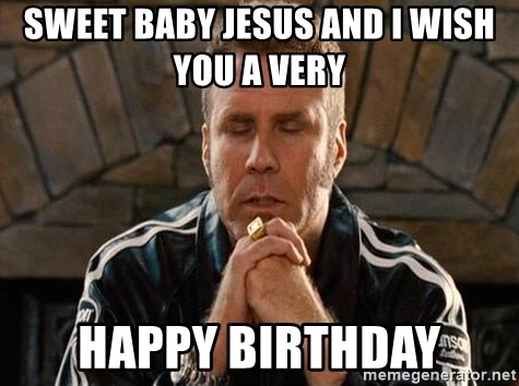 Sweet Baby Jesus And I Wish You A Very Happy Birthday Sweet Baby