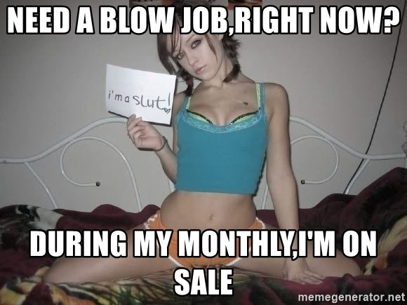 I need a blow job now