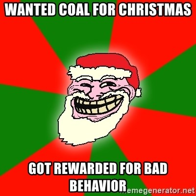 Santa Claus Troll Face - Wanted coal for Christmas Got rewarded for bad behavior