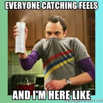 Sheldon Cooper spray can - Everyone catching feels And I'm here like