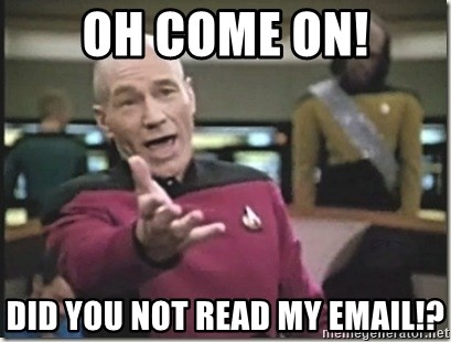 star trek wtf - oh come on! did you not read my email!?