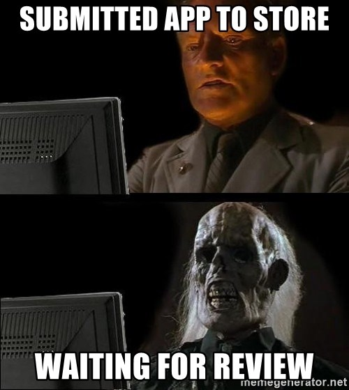 submitted app to store waiting for review - Waiting For | Meme Generator