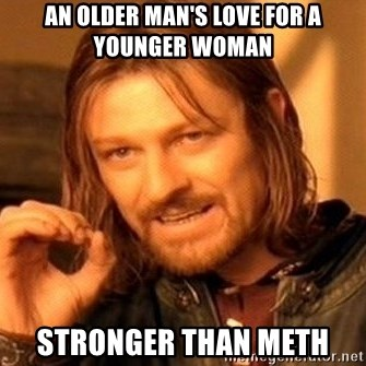 an older mans love for a younger woman stronger than meth an older man's love for a younger woman stronger than meth one