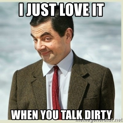 when you talk dirty