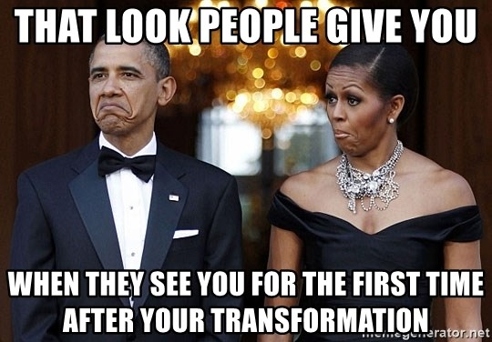 Funny Barack Obama and Michelle Obama - THAT LOOK PEOPLE GIVE YOU WHEN THEY SEE YOU FOR THE FIRST TIME AFTER YOUR TRANSFORMATION