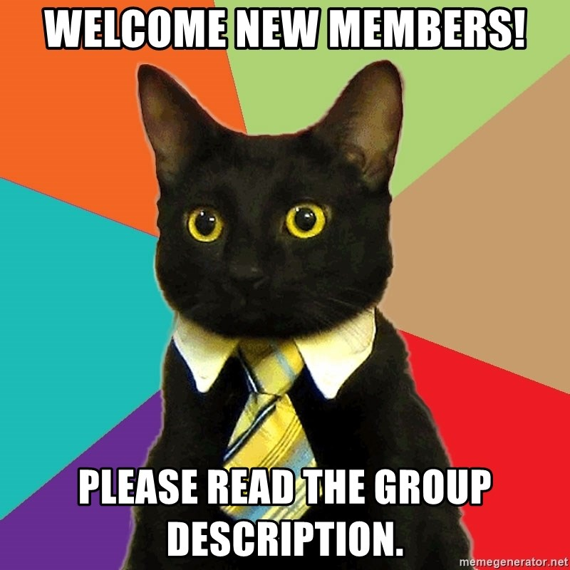 Welcome New Members! Please read the group description
