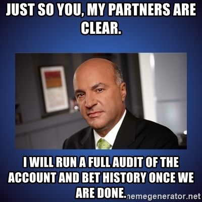 just so you, my partners are clear  i will run a full audit