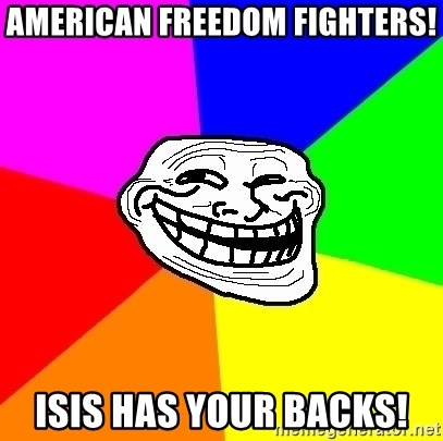 Trollface - American freedom fighters! ISIS has your backs!