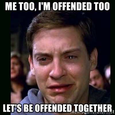 crying peter parker - Me too, i'm offended too let's be offended together
